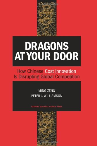 Dragons at Your Door: How Chinese Cost Innovation Is...