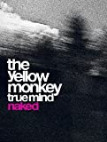 "TRUE MIND ""NAKED"" (初回生産限定盤) [DVD] / THE YELLOW MONKEY (出演)"