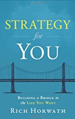 Strategy For You: Building a Bridge to the Life You Want