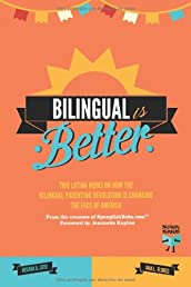 Bilingual Is Better: Two Latina Moms on How the Bilingual Parenting Revolution is Changing the Face of America