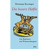 """Die bessere H�lfte: Von Badenern und W�rttembergernvon """"Hermann Bausinger"""""""