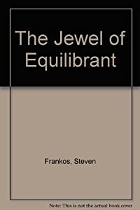 Jewel Of Equilibrant by Steven Frankos