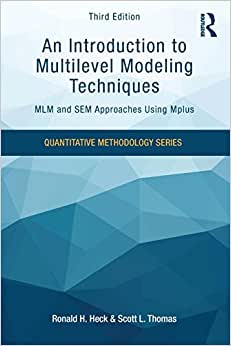 An Introduction To Multilevel Modeling Techniques: MLM And SEM Approaches Using Mplus, Third Edition (Quantitative Methodology Series)