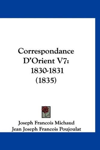 Correspondance D'Orient V7: 1830-1831 (1835)