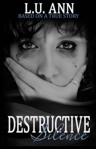 Destructive Silence: Based on a True Story PDF