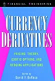 Currency Derivatives: Pricing Theory, Exotic Options, Hedging Applications (Wiley Series in Financial Engineering)