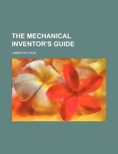 The Mechanical Inventor's Guide