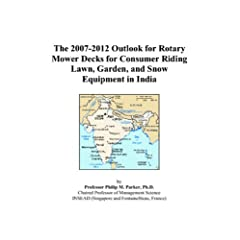 The 2007-2012 Outlook for Rotary Mower Decks for Consumer Riding Lawn, Garden, and Snow Equipment in India