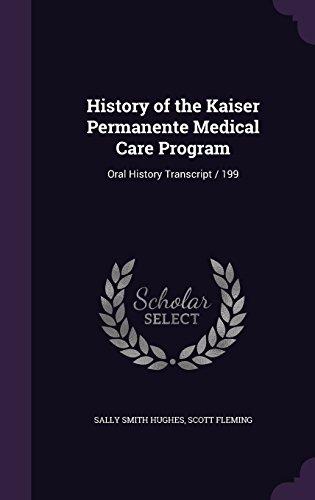 history-of-the-kaiser-permanente-medical-care-program-oral-history-transcript-199