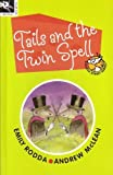 Tails and the Twin Spell (Squeak Street 8) (Squeak Street) (1876288558) by Emily Rodda