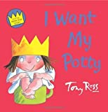 I Want My Potty (Little Princess) by Ross, Tony ( 2006 )