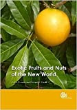 img - for EXOTIC FRUITS AND NUTS OF THE NEW WORLD book / textbook / text book