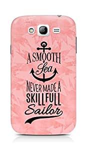 Amez A Smooth Sea Never made a Skillful Sailor Back Cover For Samsung Grand Neo Plus