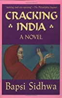 Cracking India: A Novel (formerly published as Ice Candy Man)