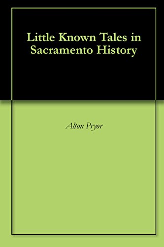 little-known-tales-in-sacramento-history-english-edition