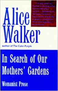 effective essay tips about in search of our mothers gardens essay in search of our mothers gardens and everyday use
