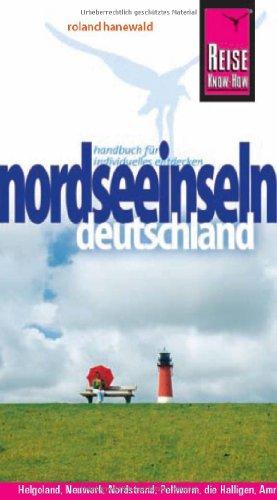 Deutschlands Nordseeinseln: Reiseführer für