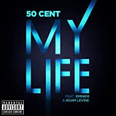 My Life (Explicit Version) [feat. Eminem, Adam Levine]