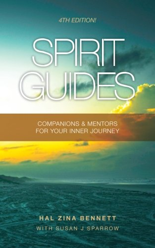 Spirit Guides: Companions & Mentors For Your Inner Journey