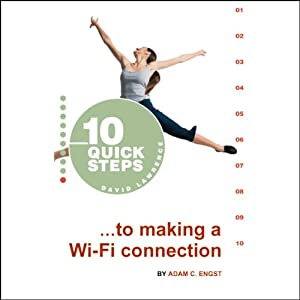 10 Quick Steps to Making a Wi-Fi Connection | [Adam C. Engst]