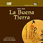 La Buena Tierra [The Good Earth] | Pearl S. Buck