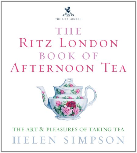 the-ritz-london-book-of-afternoon-tea-the-art-and-pleasures-of-taking-tea