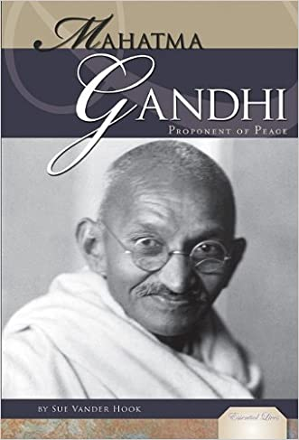Mahatma Gandhi: Proponent of Peace (Essential Lives)
