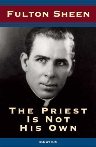 The Priest Is Not His Own by Sheen, Fulton J. [Ignatius Press,2004] (Paperback)