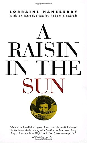 "an analysis of important themes in a raisin in the sun by lorraine hansberry Lorraine hansberry was the first african-american woman to have a play  but a  theme that she infused throughout her work, even ""a raisin in."