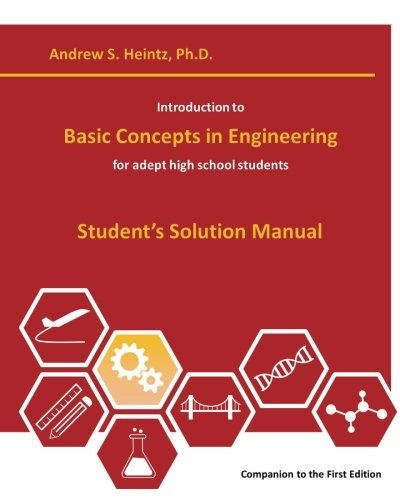 Introduction to Basic Concepts in Engineering: Student's Solution Manual