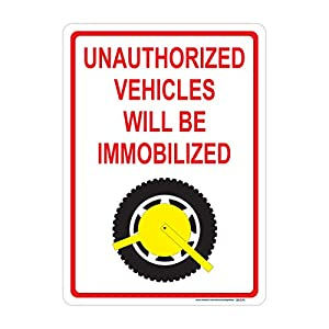Unauthorized Vehicles Will Be Immobilized (with Image) Sign, Includes Holes, 3M Sheeting, Highest Gauge Aluminum, Laminated, UV Protected, Made in USA, Safety, Parking