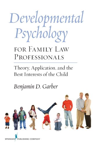 Developmental Psychology For Family Law Professionals: Theory, Application And The Best Interests Of The Child front-411034