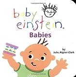 Baby Einstein: Babies (0786808381) by Aigner-Clark, Julie