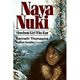 Naya Nuki: Shoshoni Girl Who Ran (Amazing Indian Children Series)