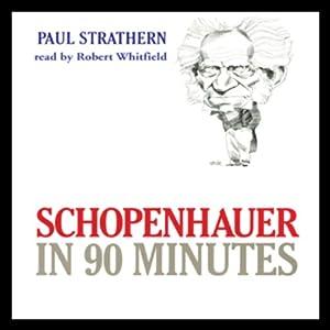 Schopenhauer in 90 Minutes | [Paul Strathern]
