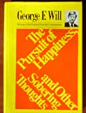 The pursuit of happiness, and other sobering thoughts (006014663X) by Will, George F
