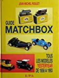 img - for Guide Matchbox Tous les Modeles Yesteryear DE 1956 A 1993 book / textbook / text book