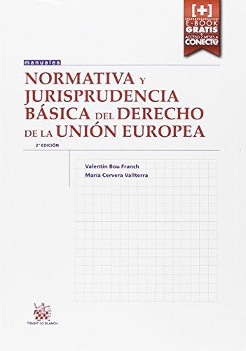 Normativa y Jurisprudencia Básica del Derecho de la Unión Europea 2ª Edición 2016 (Manuales de Derecho Administrativo, Financiero e Internacional Público)