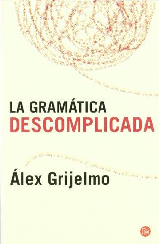 La gramática descomplicada (Ensayo (punto De Lectura))