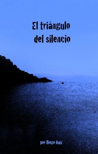 El triángulo del silencio por Diego Ruiz