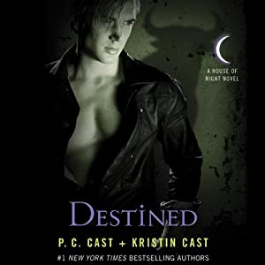 Destined: House of Night Series, Book 9 | [P. C. Cast, Kristin Cast]