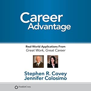 Career Advantage: Real World Applications | [Stephen R. Covey, Jennifer Colosimo]