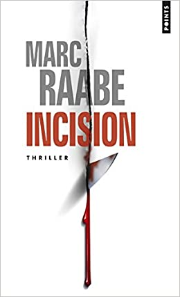 Incision - Raabe Marc