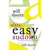 Will Shortz Presents Ultra Easy Sudoku: 300 Wordless Crossword Puzzlesby Will Shortz