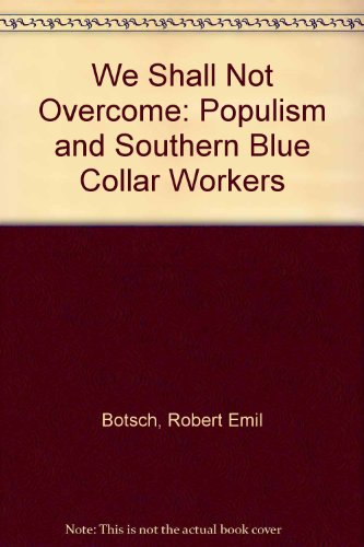 We Shall Not Overcome: Populism and Southern Blue-Collar Workers