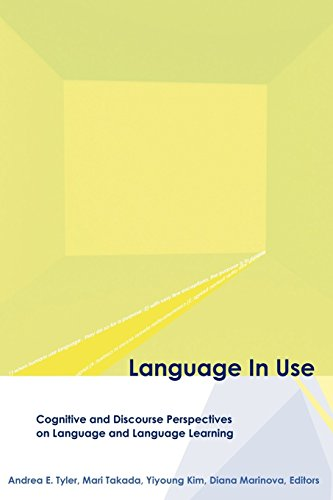 Language in Use: Cognitive and Discourse Perspectives on Language and Language Learning (Georgetown University Round Table on Languages & Linguistics Series)