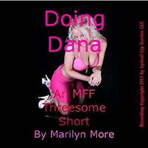 Doing Dana: An MFF Threesome Erotic Call-Girl Sex Short | [Marilyn More]