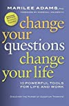 Change Your Questions, Change Your Life: 10 Powerful Tools for Life and Work&#160;&#160; [CHANGE YOUR QUES CHANGE YOUR L] [Paperback]