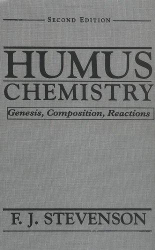 Humus Chemistry: Genesis, Composition, Reactions, by F. J. Stevenson