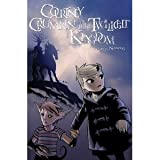 Courtney Crumrin In The Twilight Kingdom (Vol. 3) [Hardback] (0329403354) by Ted Naifeh